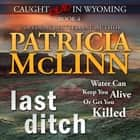 Last Ditch audiobook by Patricia McLinn, Betsy Moore