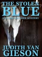 The Stolen Blue ebook by Judith Van Gieson, Meredith Mitchell