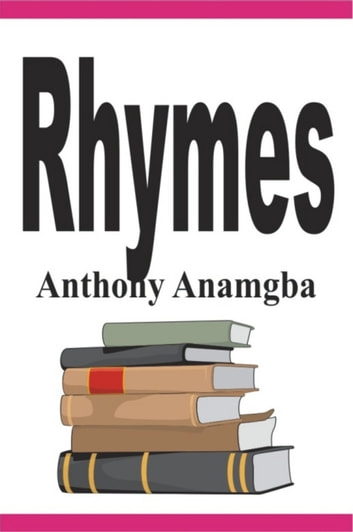 Rhymes ebook by Anthony Anamgba