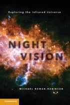 Night Vision ebook by Professor Michael Rowan-Robinson