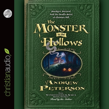 The Monster in the Hollows audiobook by Andrew Peterson