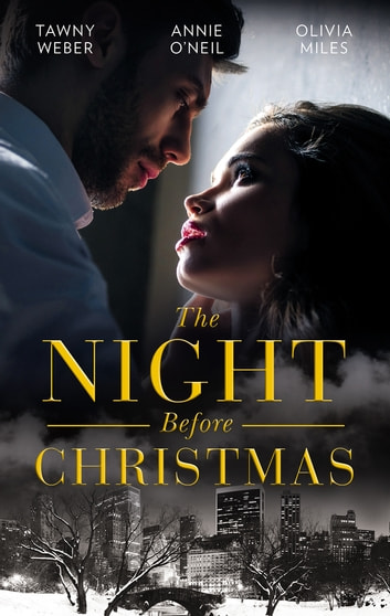 The Night Before Christmas/Naughty Christmas Nights/The Nightshift Before Christmas/'twas The Week Before Christmas ebook by Tawny Weber,Olivia Miles,Annie O'Neil