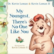 My Youngest, There's No One Like You ebook by Dr. Kevin Leman,Kevin II Leman,Kevin Leman