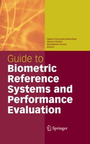 Guide to Biometric Reference Systems and Performance Evaluation ebook by