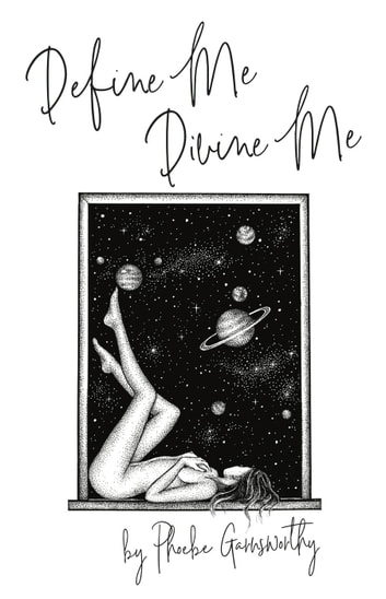 Define Me Divine Me: A Poetic Display of Affection ekitaplar by Phoebe Garnsworthy