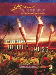 Double Cross - Faith in the Face of Crime ebook by Terri Reed