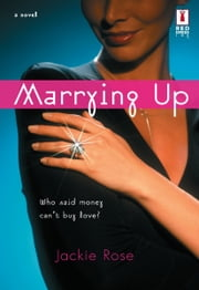 Marrying Up ebook by Jackie Rose