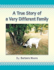 A True Story of a Very Different Family - NONE ebook by Barbara Moore
