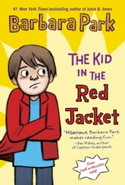 The Kid in the Red Jacket ebook by Barbara Park