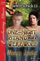 One-Night Stand with a Werewolf ebook by Marcy Jacks
