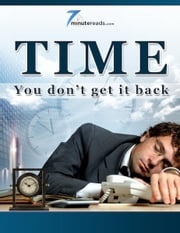 Time-You Don't Get It Back ebook by 7 Minute Reads
