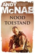 Noodtoestand - Tom Buckingham ebook by Andy McNab, Jolanda te Lindert