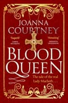 Blood Queen ebook by Joanna Courtney