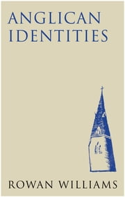 Anglican Identities ebook by Rowan Williams