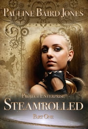 Steamrolled: Part One ebook by Pauline Baird Jones