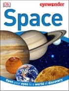 Eye Wonder: Space - Open Your Eyes to a World of Discovery eBook by Carole Stott
