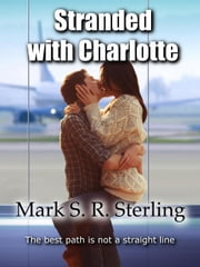 Stranded With Charlotte ebook by Mark S. R. Sterling