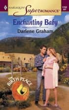Enchanting Baby ebook by Darlene Graham