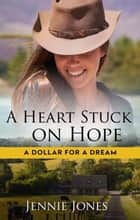 A Heart Stuck On Hope ekitaplar by Jennie Jones