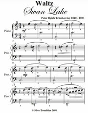 Waltz from Swan Lake Easy Piano Sheet Music ebook by Peter Ilyich Tchaikovsky