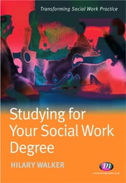 Studying for your Social Work Degree ebook by Hilary Walker