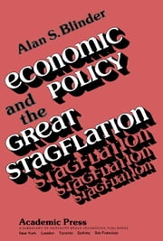 Economic Policy and the Great Stagflation ebook by Blinder, Alan S.