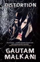 Distortion ebook by Gautam Malkani