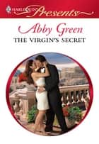 The Virgin's Secret ebook by Abby Green