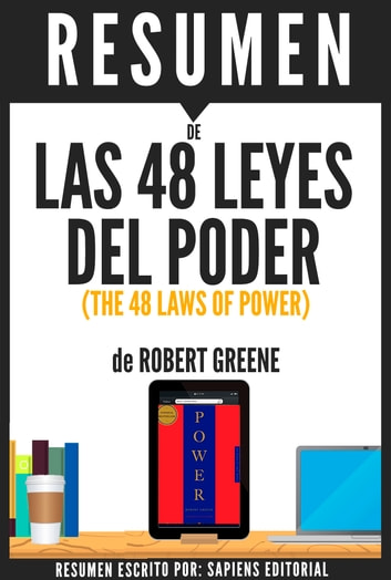 Las 48 Leyes del Poder (The 48 Laws of Power): Resumen del Libro de Robert Greene ebook by Sapiens Editorial