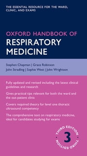 Oxford Handbook of Respiratory Medicine ebook by Stephen Chapman,Grace Robinson,John Stradling,John Wrightson,Sophie West