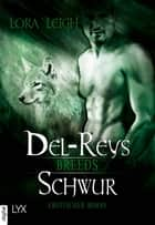 Breeds - Del-Reys Schwur ebook by Lora Leigh, Silvia Gleißner
