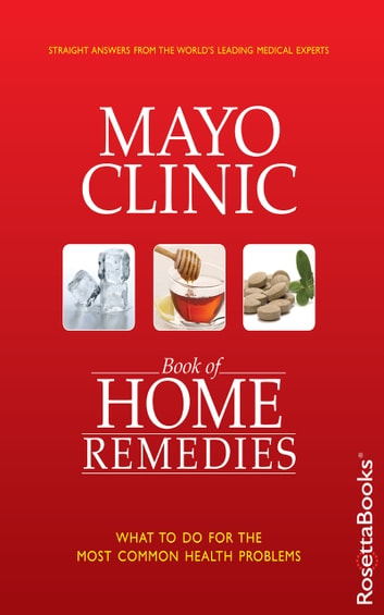 Mayo Clinic Book of Home Remedies ebook by Mayo Clinic