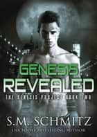 Genesis Revealed - The Genesis Project, #2 ebook by S. M. Schmitz
