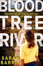 Bloodtree River ebook by Sarah Barrie