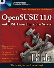 OpenSUSE 11.0 and SUSE Linux Enterprise Server Bible ebook by Roger Whittaker,Justin Davies