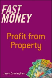 Fast Money - Profit From Property ebook by Jason Cunningham