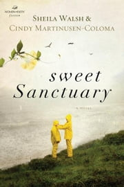Sweet Sanctuary ebook by Sheila Walsh, Cindy Martinusen Coloma