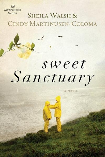 Sweet Sanctuary ebook by Sheila Walsh,Cindy Martinusen Coloma