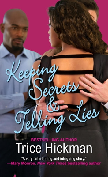 Keeping Secrets & Telling Lies ebook by Trice Hickman