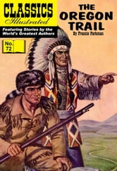 The Oregon Trail - Classics Illustrated #72 ebook by Francis Parkman