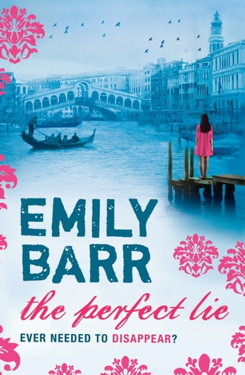 The Perfect Lie ebook by Emily Barr