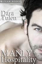 Manly Hospitality ebook by Dara Tulen, Steam Books