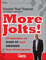 More Jolts! Activities to Wake up and Engage Your Participants ebook by Sivasailam Thiagarajan
