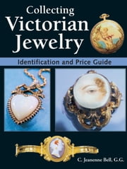 Collecting Victorian Jewelry: Identification and Price Guide ebook by Jeanenne Bell