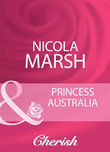 Princess Australia (Mills & Boon Cherish) ebook by Nicola Marsh