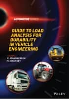 Guide to Load Analysis for Durability in Vehicle Engineering ebook by P. Johannesson,M. Speckert