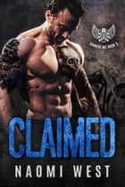 Claimed (Book 3) - Sinners MC, #3 ebook by Naomi West