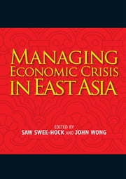 Managing Economic Crisis in East Asia ebook by Saw Swee-Hock,John Wong