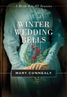 Winter Wedding Bells - A Bride for All Seasons Novella ebook by Mary Connealy