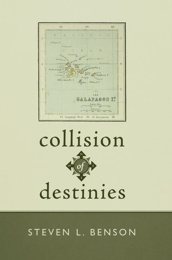 Collision of Destinies - The Story of a Ship, Its Crew, and the Evolution of a Man ebook by Steven L. Benson